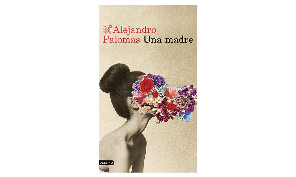 una madre libro alejandro palomas pdf